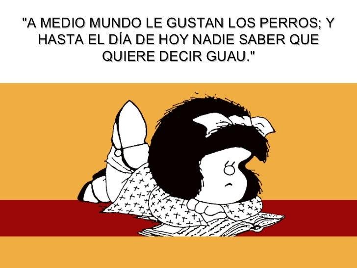 Legado en vida de Quino Las-frases-celebres-de-mafalda-2-728