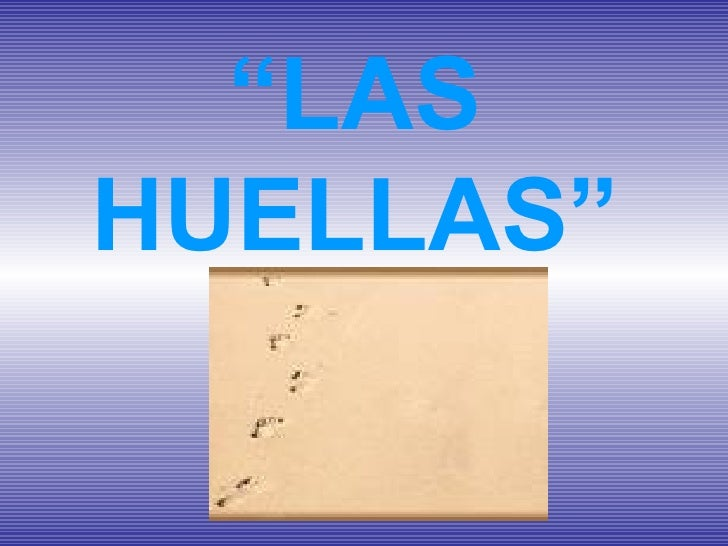 """"""" LAS HUELLAS"""""""