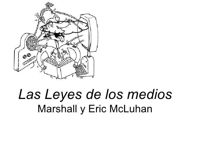 Las Leyes de los medios Marshall y Eric McLuhan