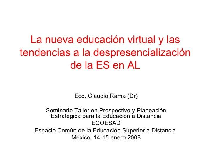 Las nueva educación virtual y las tendencias a la despresencialización de la educación superior en AL