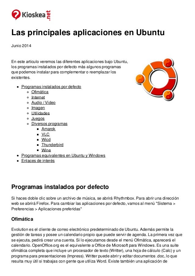 Las principales aplicaciones en Ubuntu Junio 2014 En este articulo veremos las diferentes aplicaciones bajo Ubuntu, los pr...