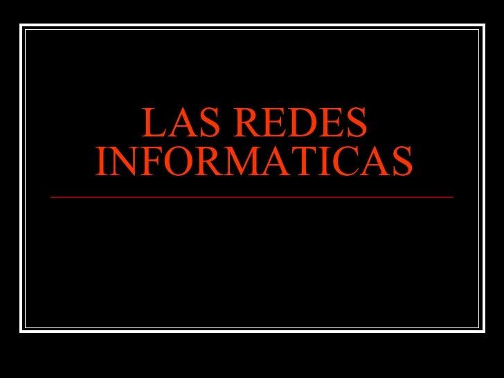 Las Redes Informaticas