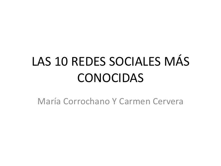 LAS 10 REDES SOCIALES MÁS        CONOCIDASMaría Corrochano Y Carmen Cervera