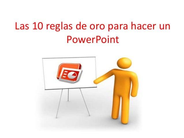 Las 10 reglas de oro para hacer un PowerPoint