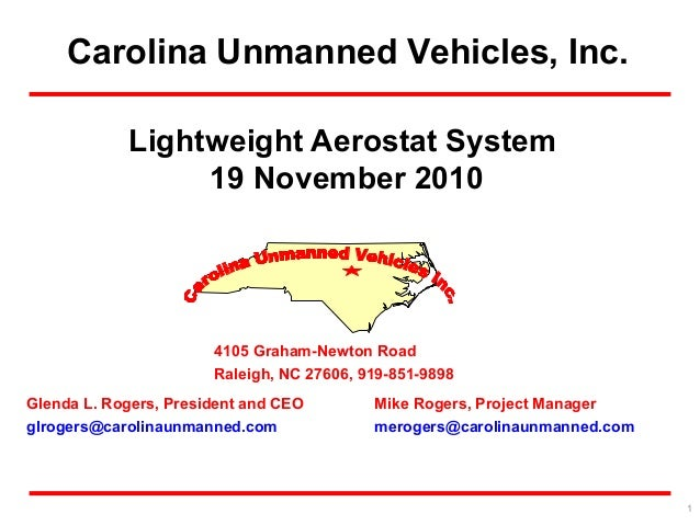 Carolina Unmanned Vehicles, Inc. Glenda L. Rogers, President and CEO glrogers@carolinaunmanned.com Mike Rogers, Project Ma...