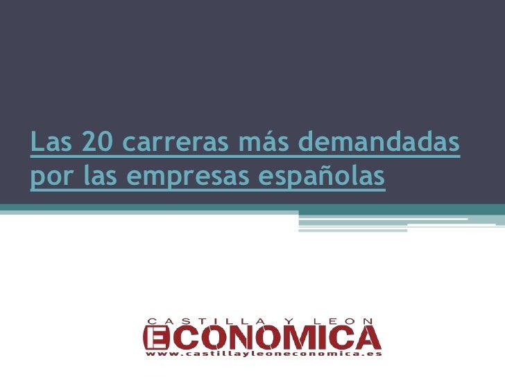 Las 20 carreras más demandadaspor las empresas españolas
