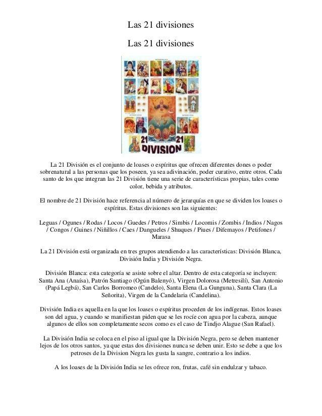 Las 21 divisiones Las 21 divisiones  La 21 División es el conjunto de loases o espíritus que ofrecen diferentes dones o po...