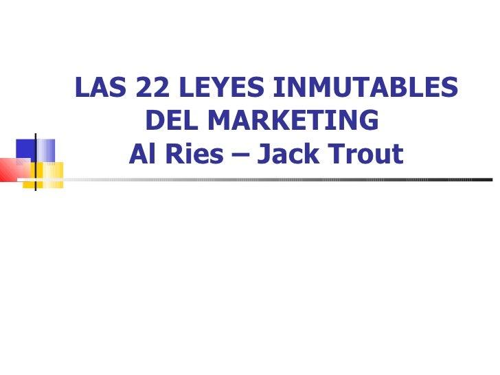 LAS 22 LEYES INMUTABLES DEL MARKETING  Al Ries – Jack Trout