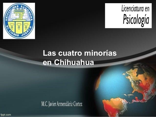 Las cuatro minorías en Chihuahua