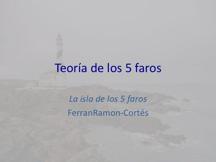 Teoría de los 5 faros  La isla de los 5 faros  FerranRamon-Cortés