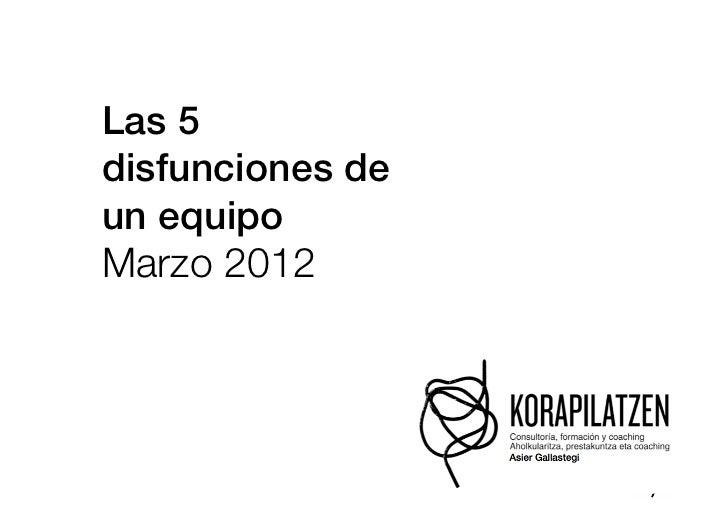 Las 5disfunciones deun equipo!Marzo 2012