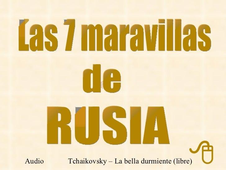 Las 7 maravillas de RUSIA Audio Tchaikovsky – La bella durmiente (libre)    