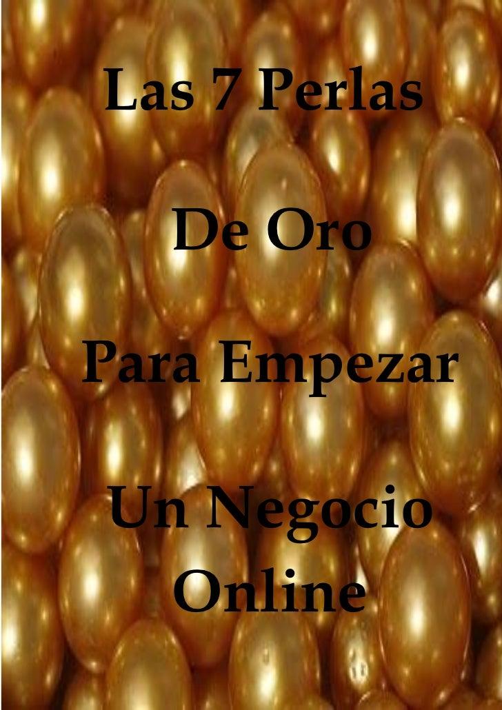 Las 7 Perlas  De OroPara EmpezarUn Negocio  Online