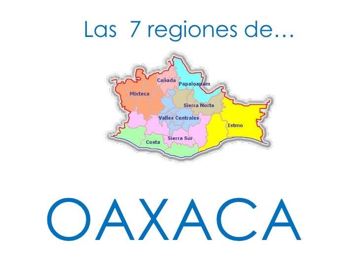 Las  7 Regiones De Oaxaca