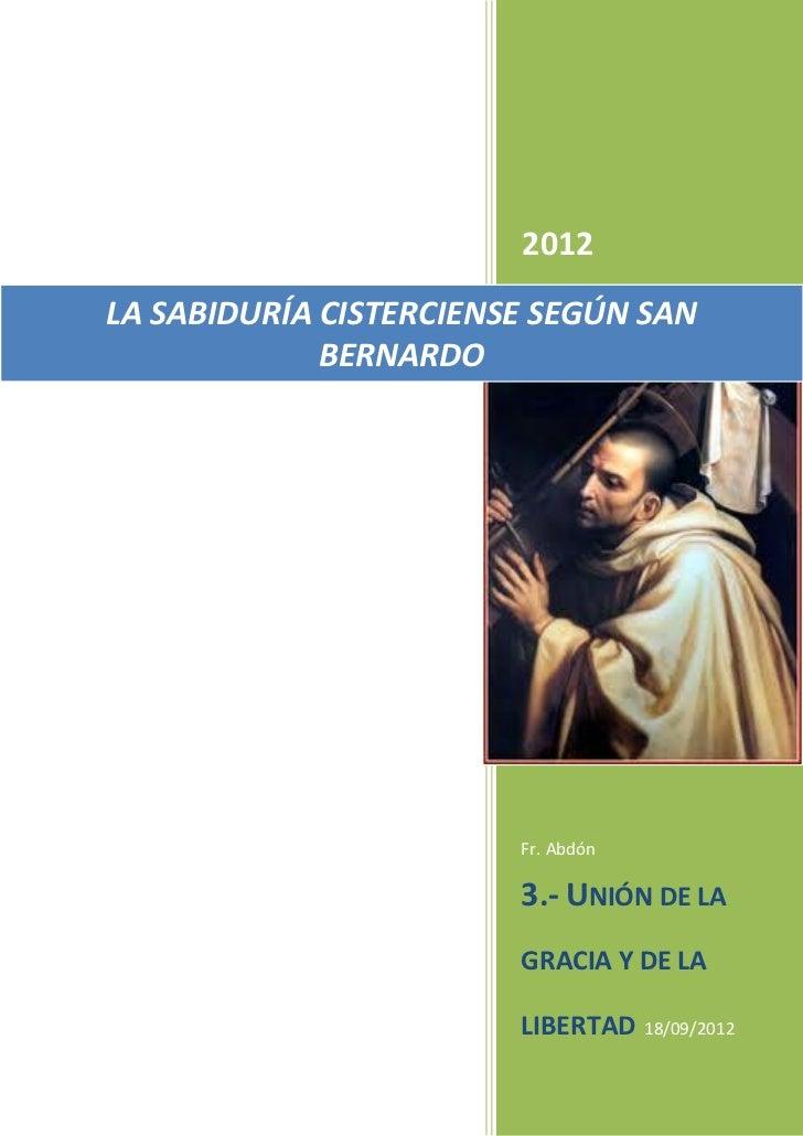 2012LA SABIDURÍA CISTERCIENSE SEGÚN SAN             BERNARDO                        Fr. Abdón                        3.- U...