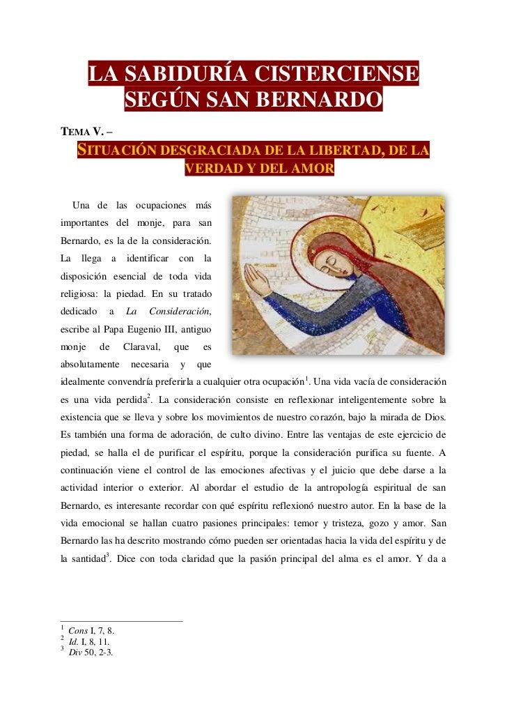 LA SABIDURÍA CISTERCIENSE            SEGÚN SAN BERNARDOTEMA V. –      SITUACIÓN DESGRACIADA DE LA LIBERTAD, DE LA         ...