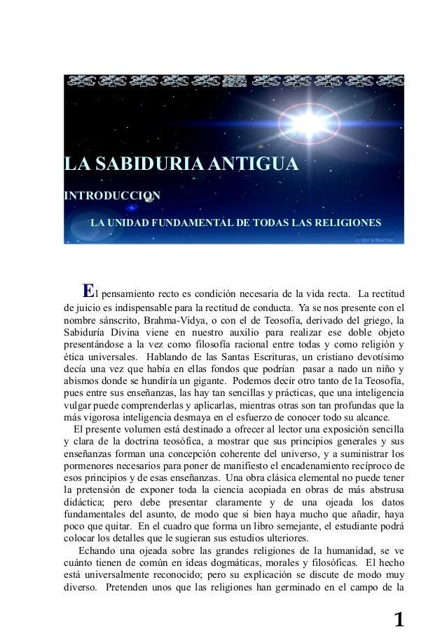 LA SABIDURIA ANTIGUAINTRODUCCION      LA UNIDAD FUNDAMENTAL DE TODAS LAS RELIGIONES    El pensamiento recto es condición n...