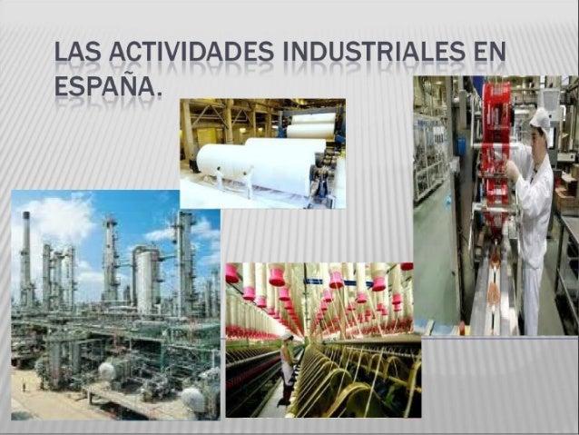 Las actividades industriales en