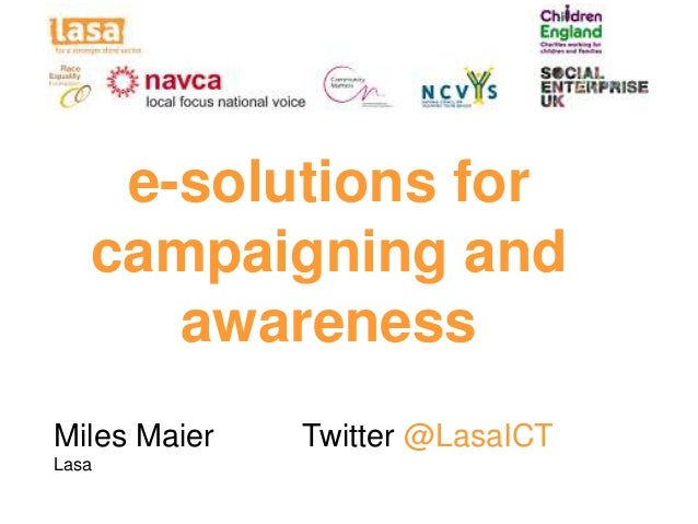 e-solutions for   campaigning and      awarenessMiles Maier   Twitter @LasaICTLasa