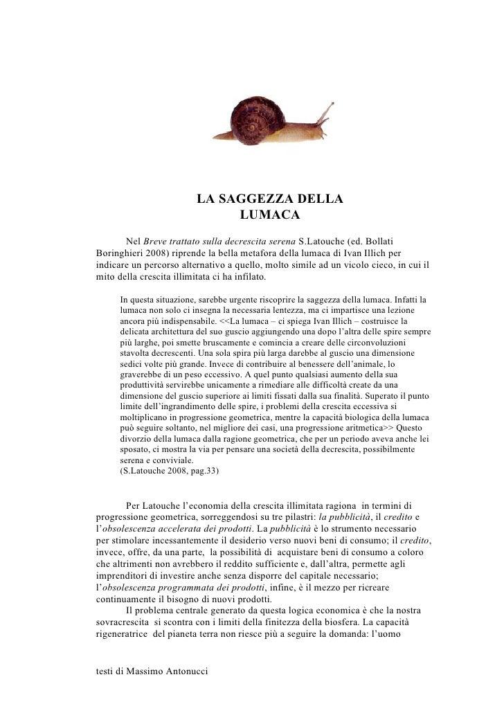 LA SAGGEZZA DELLA                                 LUMACA        Nel Breve trattato sulla decrescita serena S.Latouche (ed....