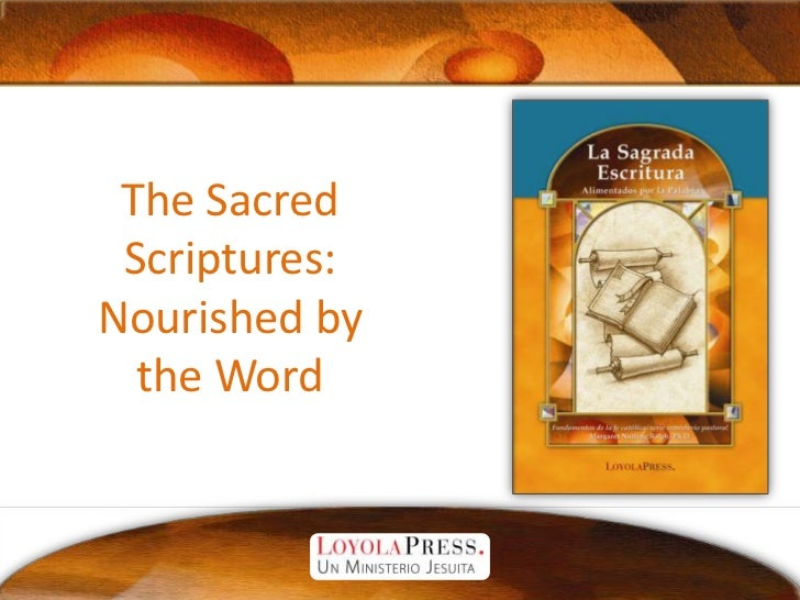 The Sacred Scriptures:Nourished by the Word<br />