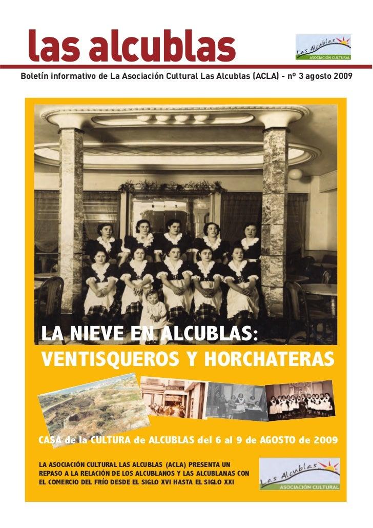 las alcublasBoletín informativo de La Asociación Cultural Las Alcublas (ACLA) - nº 3 agosto 2009     LA NIEVE EN ALCUBLAS:...