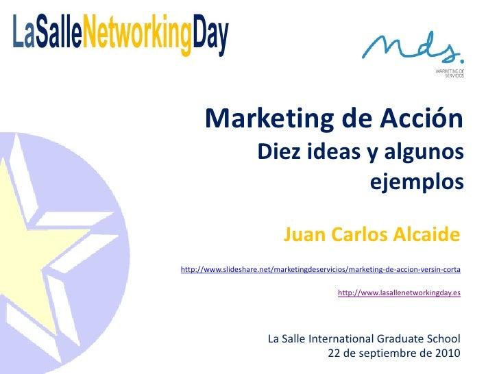 Marketing de Acción                      Diez ideas y algunos                                 ejemplos                    ...