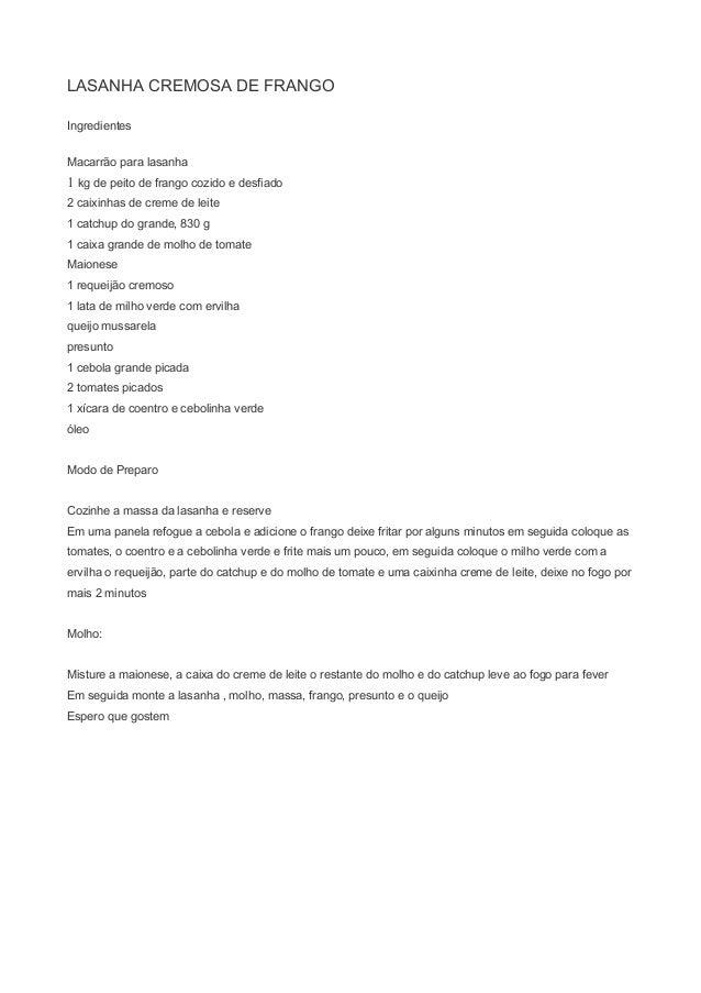 LASANHA CREMOSA DE FRANGO Ingredientes Macarrão para lasanha 1 kg de peito de frango cozido e desfiado 2 caixinhas de crem...