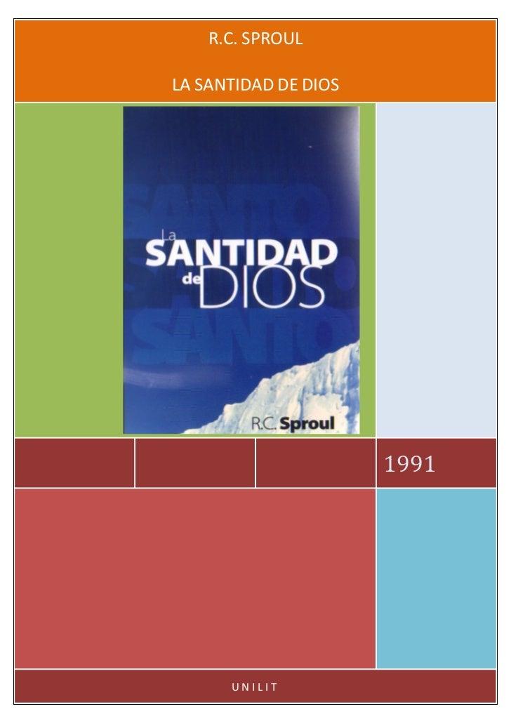 R.C. SPROULLA SANTIDAD DE DIOS                      1991      UNILIT