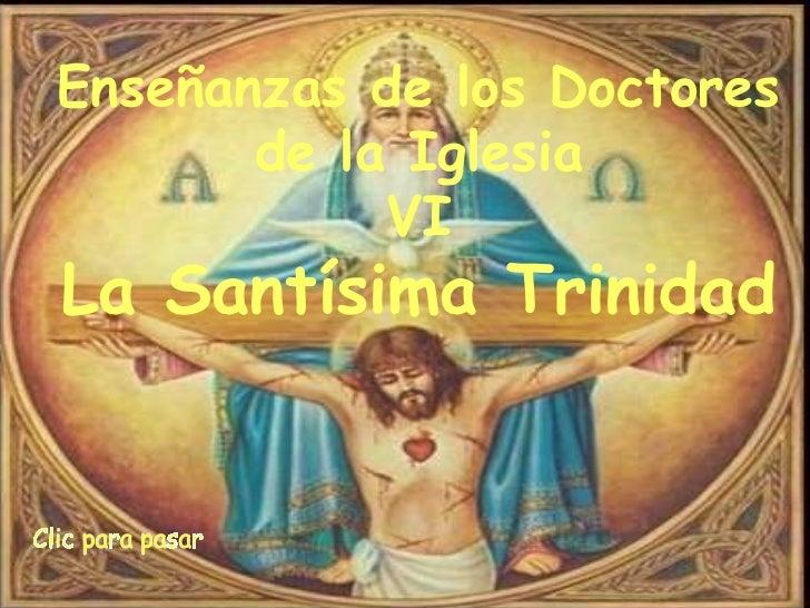 Clic para pasar Enseñanzas de los Doctores de la Iglesia VI La Santísima Trinidad
