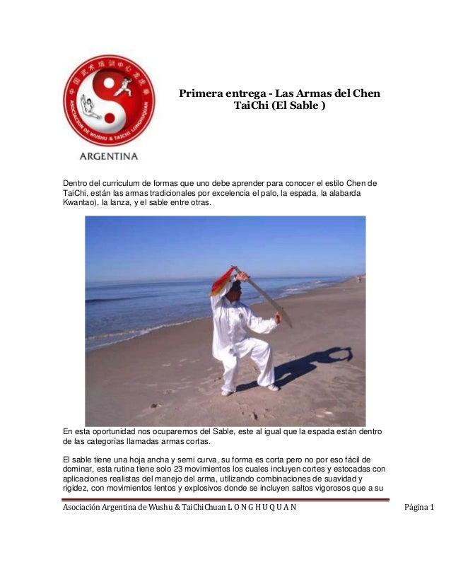 Asociación Argentina de Wushu & TaiChiChuan L O N G H U Q U A N Página 1 Primera entrega - Las Armas del Chen TaiChi (El S...