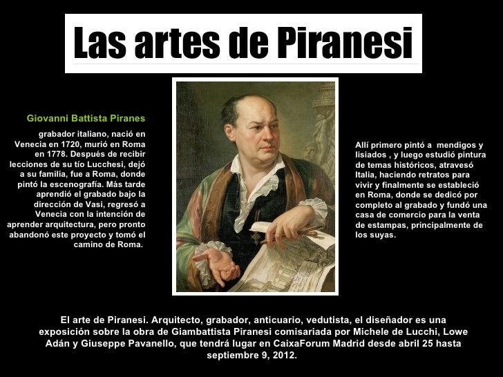 Giovanni Battista Piranes         grabador italiano, nació en   Venecia en 1720, murió en Roma                            ...