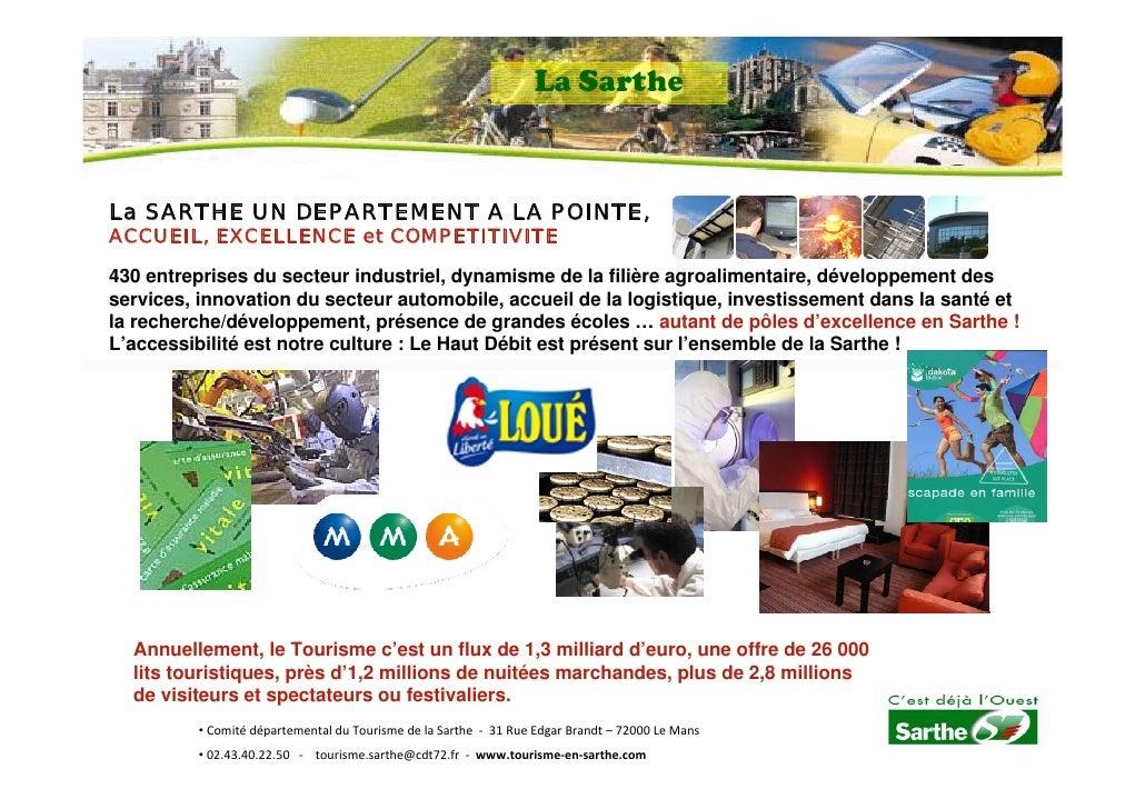 La Sarthe    La SARTHE UN DEPARTEMENT A LA POINTE, ACCUEIL, EXCELLENCE et COMPETITIVITE  430 entreprises du secteur indust...