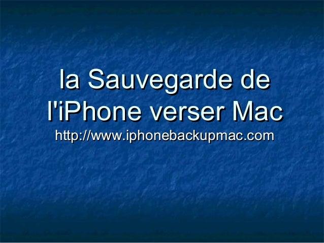 La sauvegarde de l'i phone verser mac