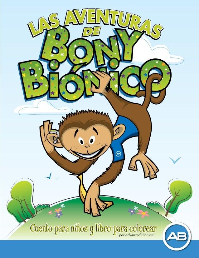 1Cuando Bony era un mono joven, su mamá y su papánotaron que no oía tan bien como su hermano o sus amigos.