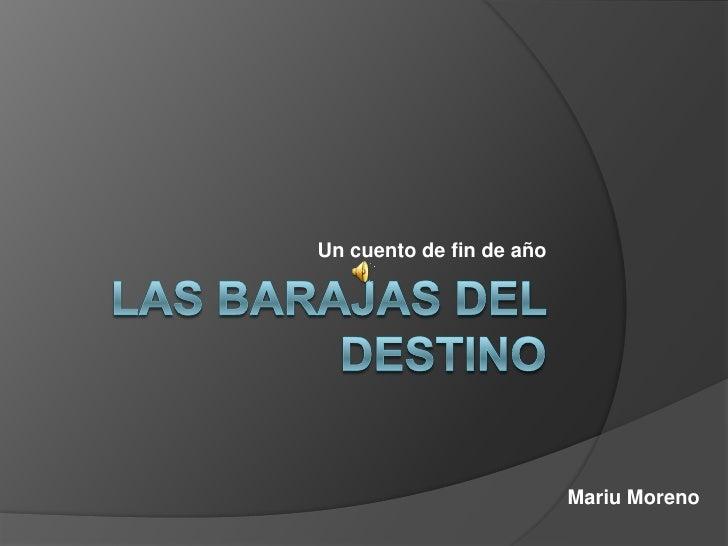 Las barajas del destino<br />Un cuento de fin de año<br />Mariu Moreno<br />