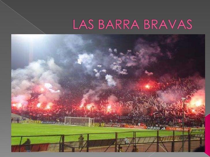 LAS BARRA BRAVAS<br />