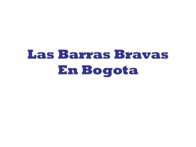 Las Barras Bravas En Bogota