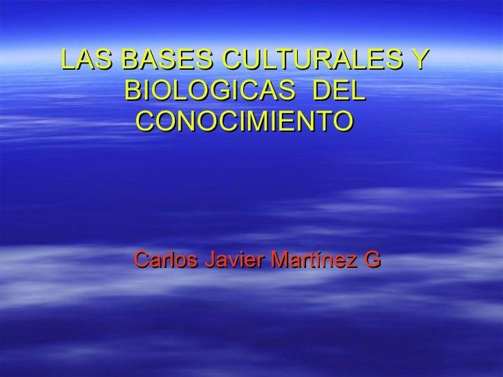 Las bases biologicas_y_culturales_del_conocimiento