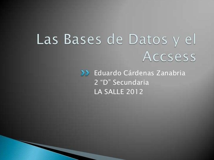 "Eduardo Cárdenas Zanabria2 ""D"" SecundariaLA SALLE 2012"