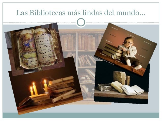Las Bibliotecas más lindas del mundo…