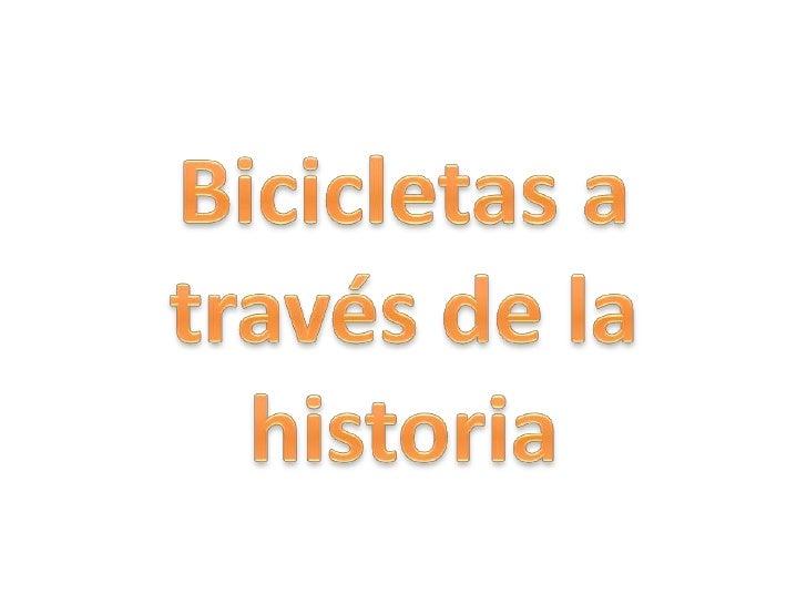Bicicletas a través de la historia<br />