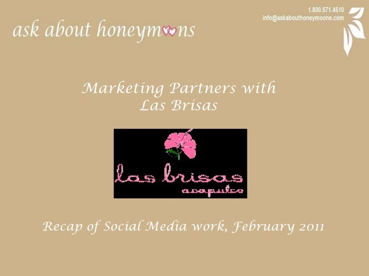 Marketing Partners with <br />Las Brisas<br />Recap of Social Media work, February 2011<br />
