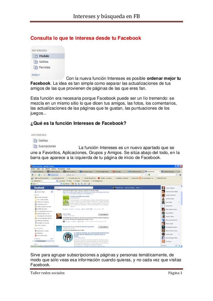 Intereses y búsqueda en FBConsulta lo que te interesa desde tu Facebook                  Con la nueva función Intereses es...