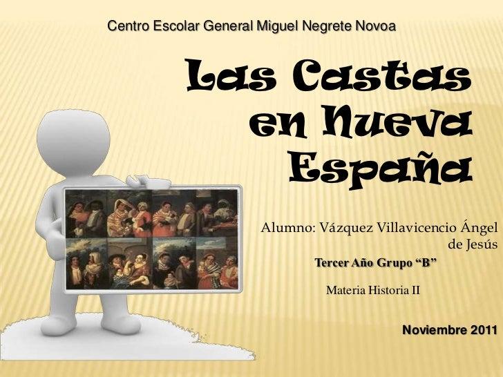 Centro Escolar General Miguel Negrete Novoa           Las Castas             en Nueva               España                ...