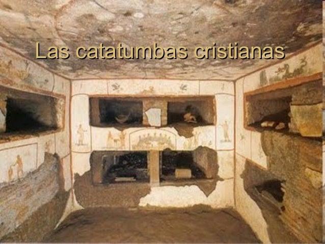 Las catatumbas cristianasLas catatumbas cristianas