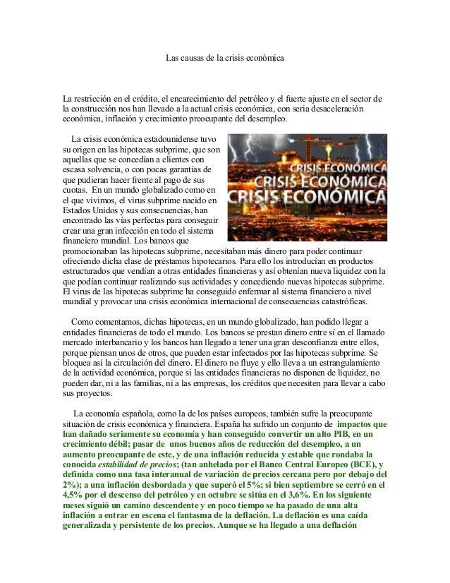 Las causas de la crisis económicaLa restricción en el crédito, el encarecimiento del petróleo y el fuerte ajuste en el sec...