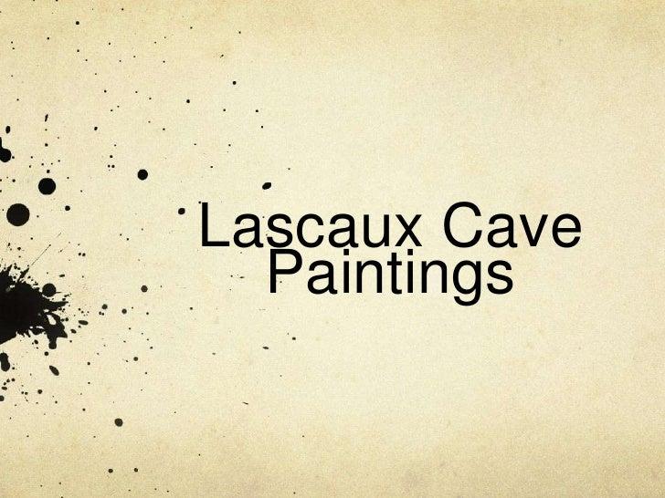 Lascaux Cave                           Paintings<br />