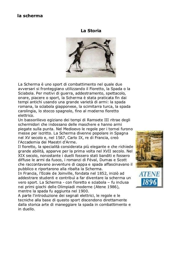 la scherma                                   La StoriaLa Scherma è uno sport di combattimento nel quale dueavversari si fr...