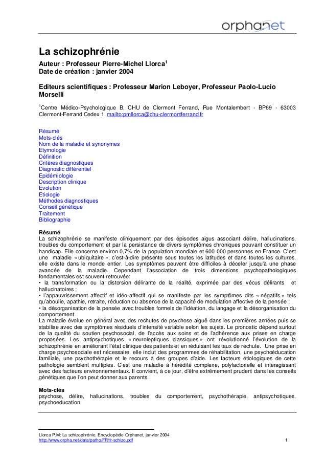 La schizophrénie Auteur : Professeur Pierre-Michel Llorca1 Date de création : janvier 2004 Editeurs scientifiques : Profes...